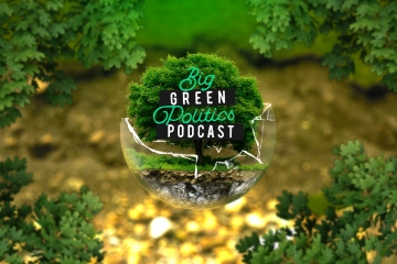 Big Green Politics Podcast